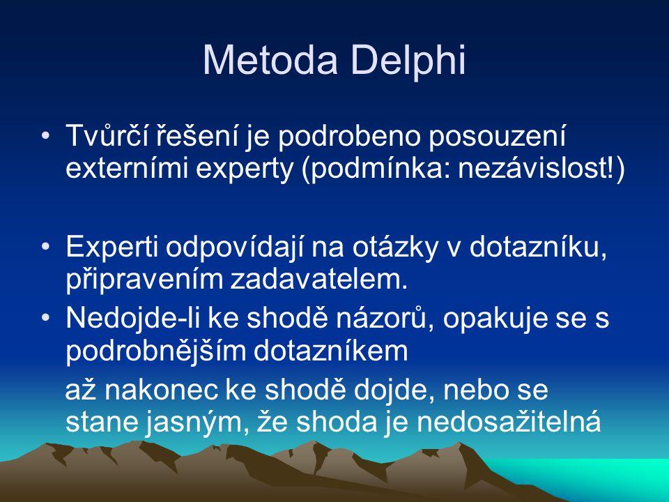 Metoda Delphi Tvůrčí řešení je podrobeno posouzení externími experty (podmínka: nezávislost!) Experti odpovídají na otázky v dotazníku, připravením za