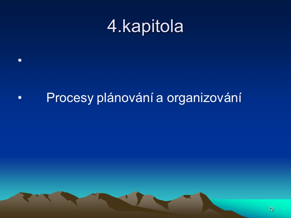 4.kapitola Procesy plánování a organizování 72