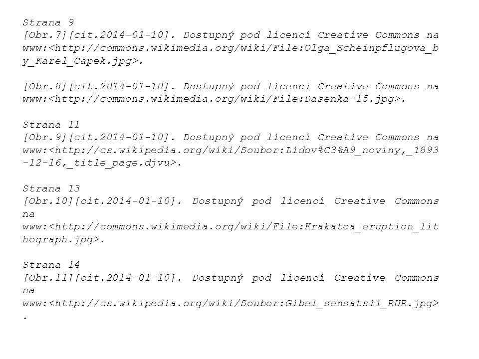 Strana 9 [Obr.7][cit.2014-01-10]. Dostupný pod licencí Creative Commons na www:. [Obr.8][cit.2014-01-10]. Dostupný pod licencí Creative Commons na www