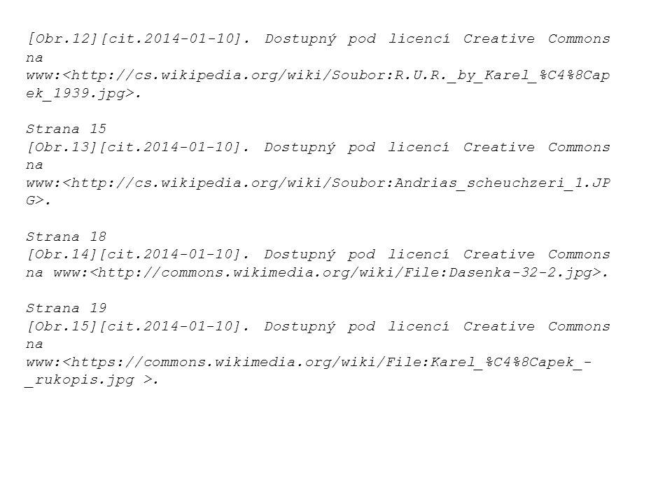 [ Obr.12][cit.2014-01-10]. Dostupný pod licencí Creative Commons na www:. Strana 15 [Obr.13][cit.2014-01-10]. Dostupný pod licencí Creative Commons na