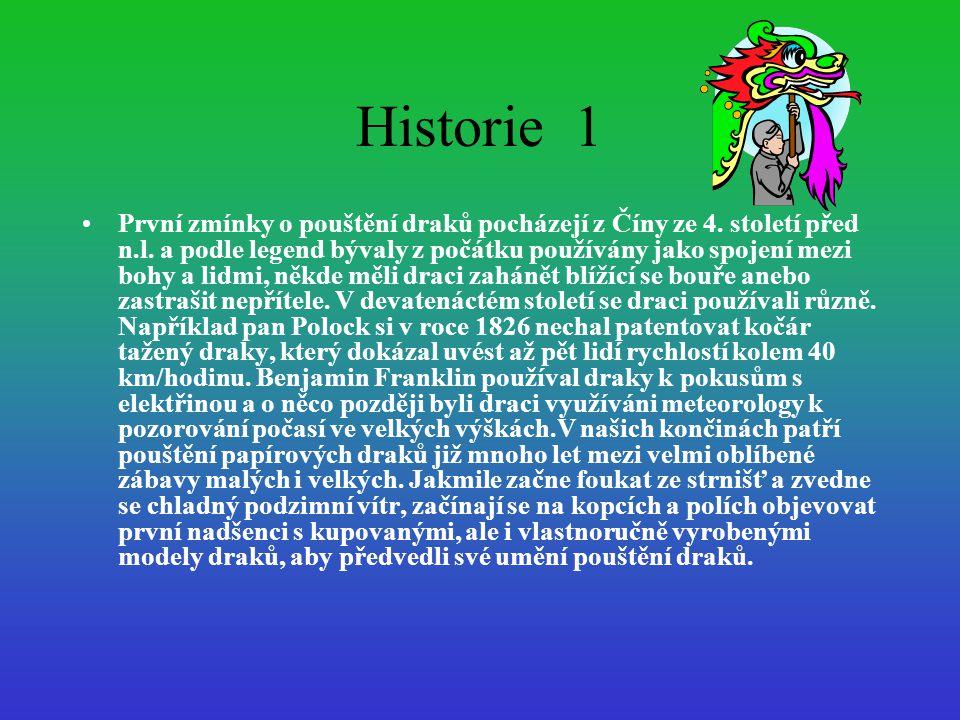 Historie 1 První zmínky o pouštění draků pocházejí z Číny ze 4.