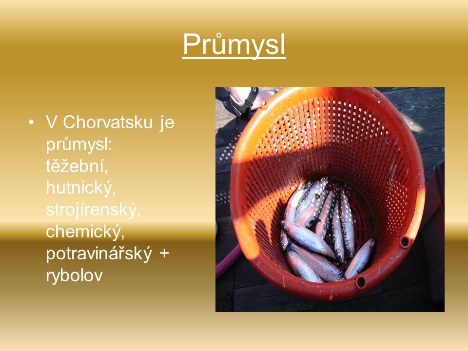 Průmysl V Chorvatsku je průmysl: těžební, hutnický, strojírenský, chemický, potravinářský + rybolov