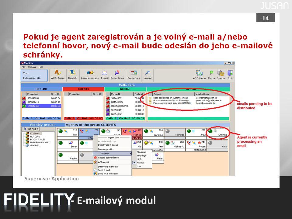 14 - E-mailový modul Pokud je agent zaregistrován a je volný e-mail a/nebo telefonní hovor, nový e-mail bude odeslán do jeho e-mailové schránky. Super