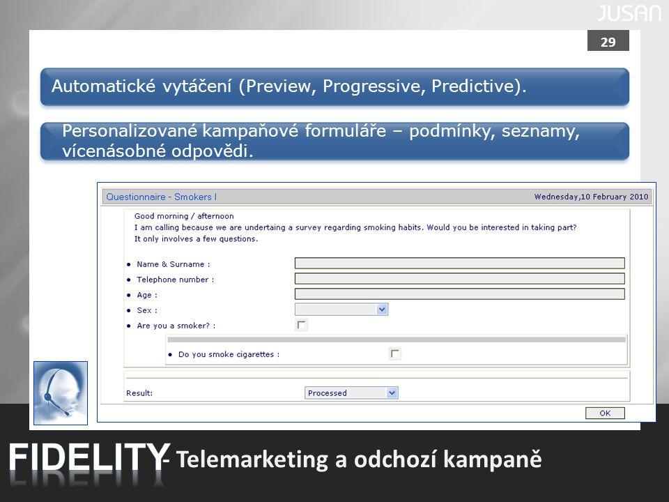 29 - Telemarketing a odchozí kampaně Automatické vytáčení (Preview, Progressive, Predictive). Personalizované kampaňové formuláře – podmínky, seznamy,