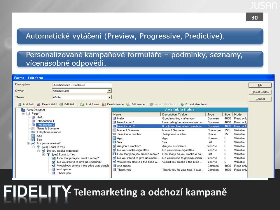 30 - Telemarketing a odchozí kampaně Automatické vytáčení (Preview, Progressive, Predictive). Personalizované kampaňové formuláře – podmínky, seznamy,