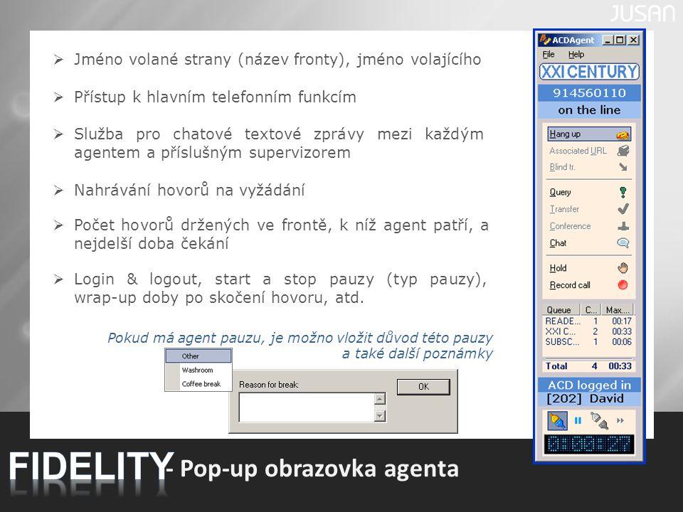 9 - Pop-up obrazovka agenta  Jméno volané strany (název fronty), jméno volajícího  Služba pro chatové textové zprávy mezi každým agentem a příslušný