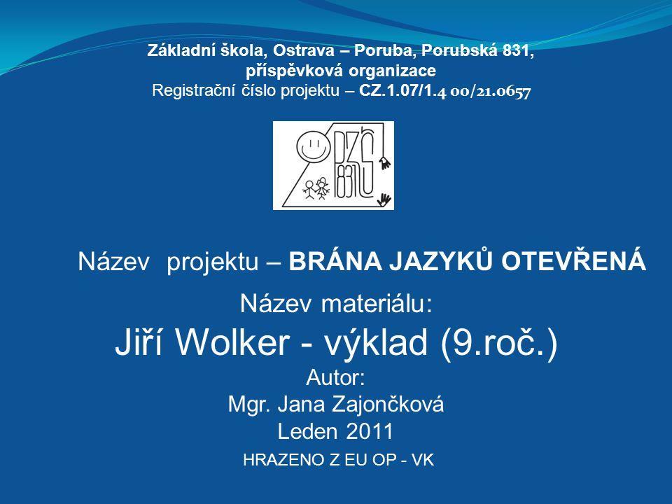 Materiál je v souladu s RVP ZV a ŠVP Jazyk a jazyková komunikace Český jazyk a literatura Vývoj literatury 20.