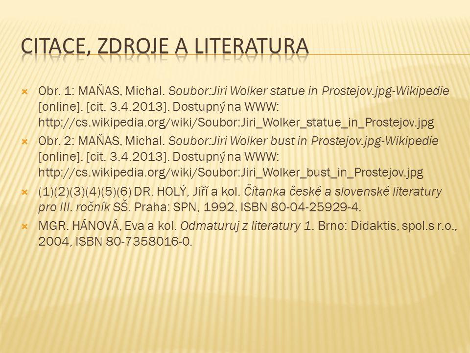  Obr. 1: MAŇAS, Michal. Soubor:Jiri Wolker statue in Prostejov.jpg-Wikipedie [online]. [cit. 3.4.2013]. Dostupný na WWW: http://cs.wikipedia.org/wiki