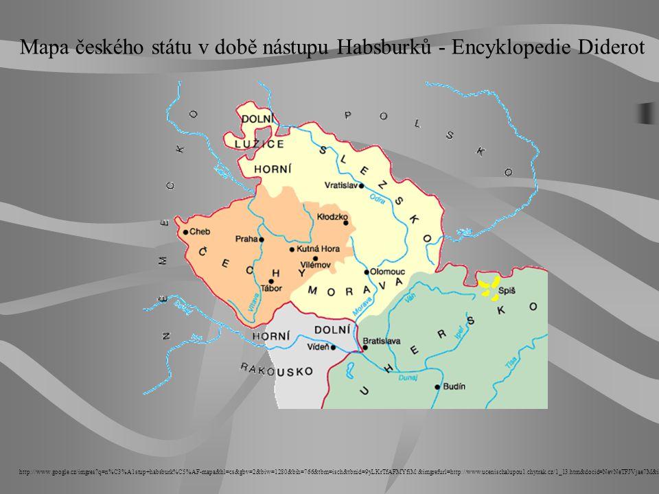 Mapa českého státu v době nástupu Habsburků - Encyklopedie Diderot http://www.google.cz/imgres?q=n%C3%A1stup+habsburk%C5%AF-mapa&hl=cs&gbv=2&biw=1280&