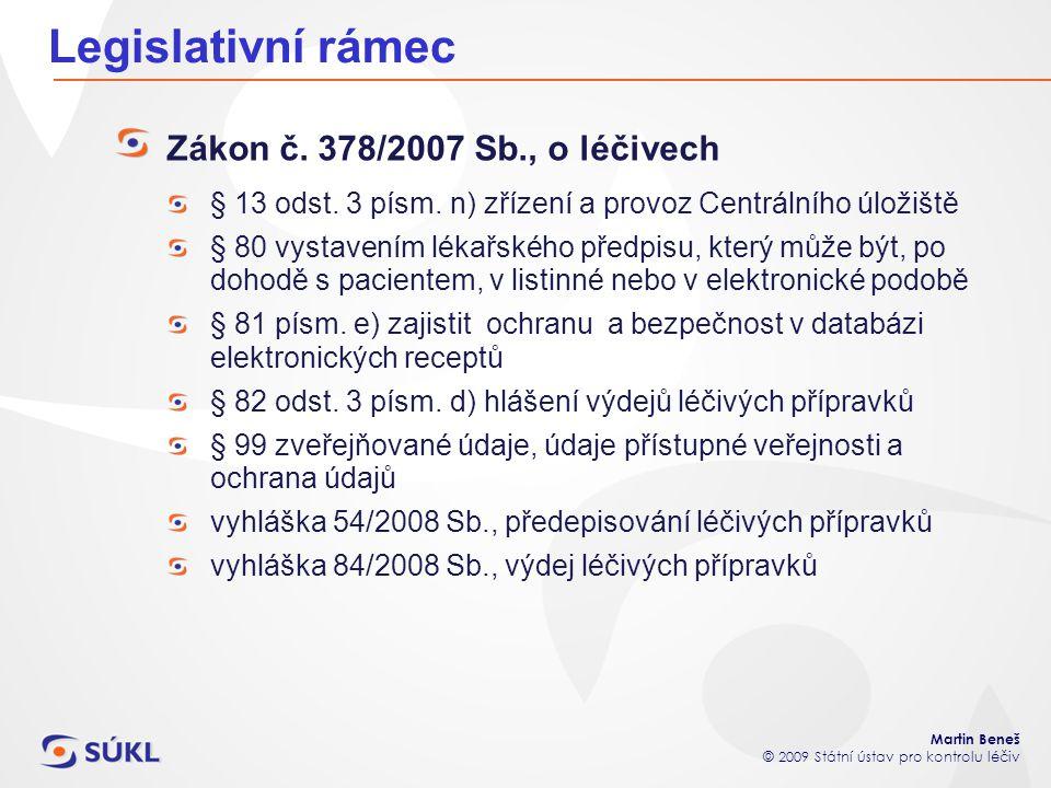 Martin Beneš © 2009 Státní ústav pro kontrolu léčiv Legislativní rámec Zákon č. 378/2007 Sb., o léčivech § 13 odst. 3 písm. n) zřízení a provoz Centrá