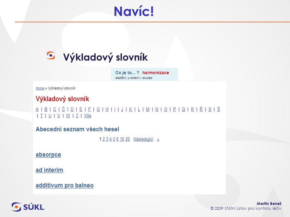 Martin Beneš © 2009 Státní ústav pro kontrolu léčiv Navíc! Výkladový slovník