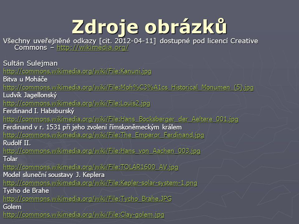 Zdroje obrázků Všechny uveřejněné odkazy [cit. 2012-04-11] dostupné pod licencí Creative Commons – http://wikimedia.org/ http://wikimedia.org/ Sultán