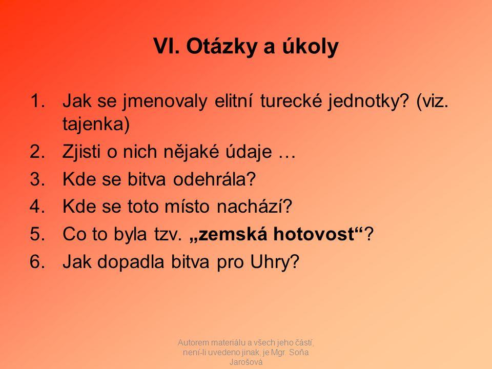 VI. Otázky a úkoly 1.Jak se jmenovaly elitní turecké jednotky.