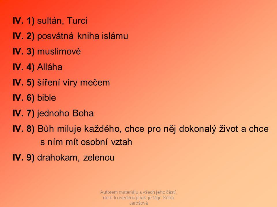 IV. 1) sultán, Turci IV. 2) posvátná kniha islámu IV.