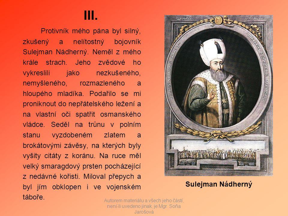 III. Protivník mého pána byl silný, zkušený a nelítostný bojovník Sulejman Nádherný.