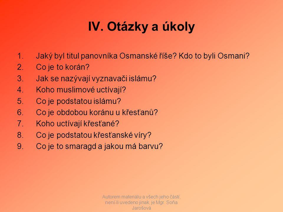IV. Otázky a úkoly 1.Jaký byl titul panovníka Osmanské říše.