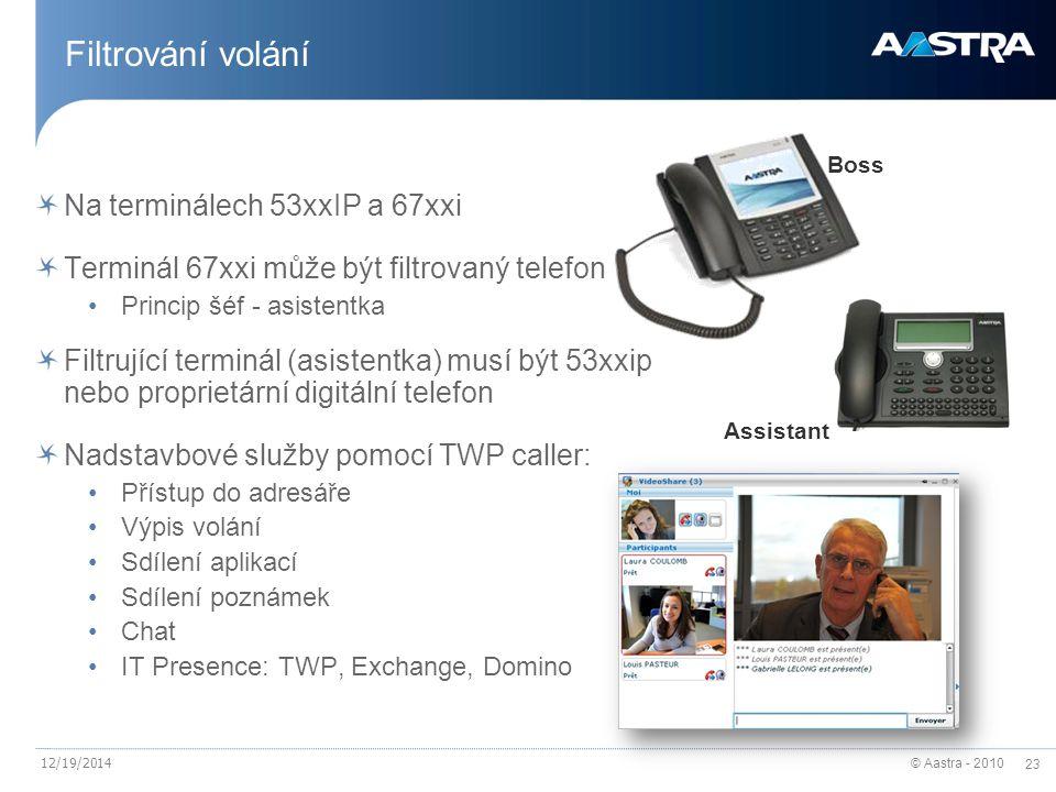 © Aastra - 2010 23 12/19/2014 Filtrování volání Na terminálech 53xxIP a 67xxi Terminál 67xxi může být filtrovaný telefon Princip šéf - asistentka Filt