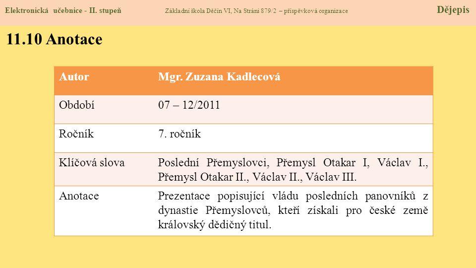Elektronická učebnice - II. stupeň Základní škola Děčín VI, Na Stráni 879/2 – příspěvková organizace Dějepis 11.10 Anotace AutorMgr. Zuzana Kadlecová