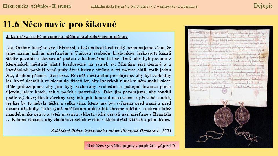 11.6 Něco navíc pro šikovné Elektronická učebnice - II. stupeň Základní škola Děčín VI, Na Stráni 879/2 – příspěvková organizace Dějepis Jaká práva a