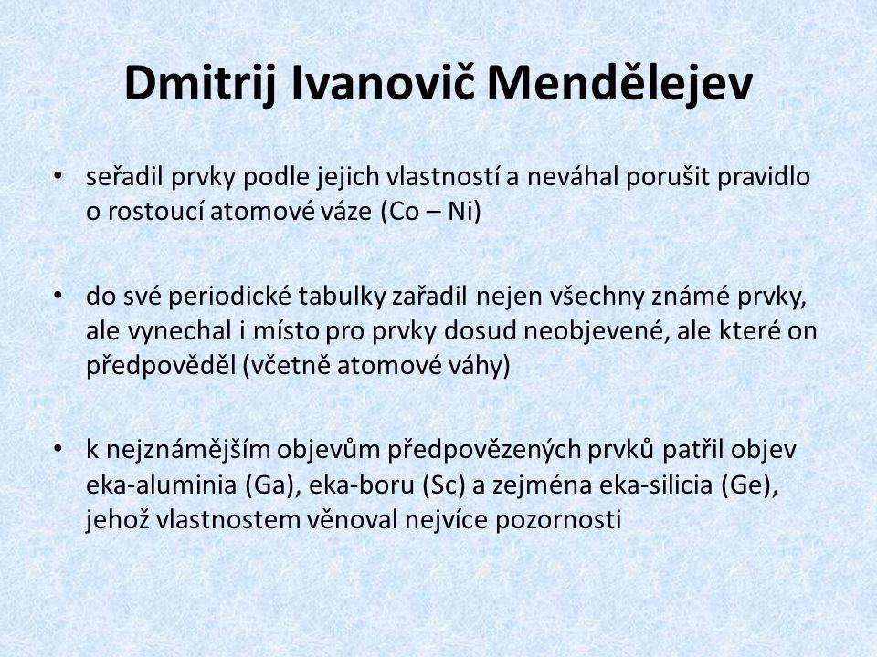 Dmitrij Ivanovič Mendělejev seřadil prvky podle jejich vlastností a neváhal porušit pravidlo o rostoucí atomové váze (Co – Ni) do své periodické tabul