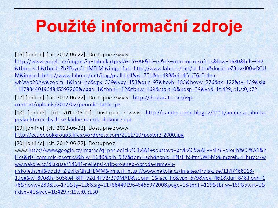 [16] [online]. [cit. 2012-06-22]. Dostupné z www: http://www.google.cz/imgres?q=tabulka+prvk%C5%AF&hl=cs&rls=com.microsoft:cs&biw=1680&bih=937 &tbm=is