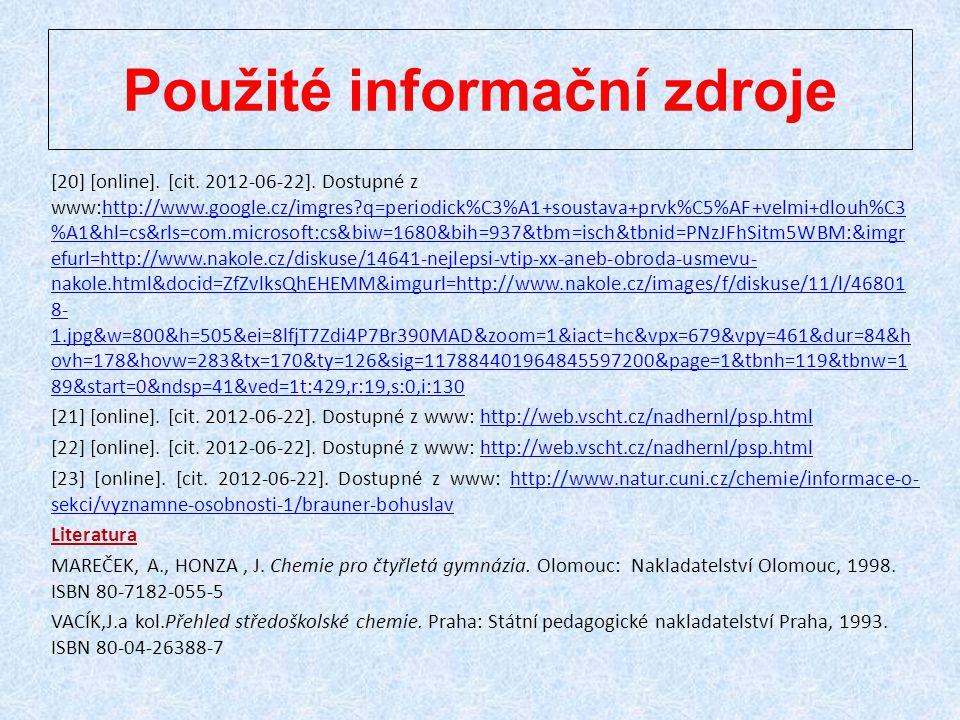 [20] [online]. [cit. 2012-06-22]. Dostupné z www:http://www.google.cz/imgres?q=periodick%C3%A1+soustava+prvk%C5%AF+velmi+dlouh%C3 %A1&hl=cs&rls=com.mi