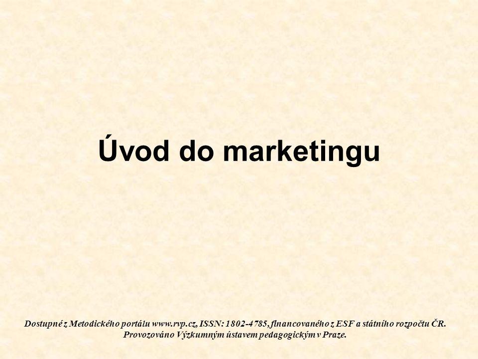 Úvod do marketingu Dostupné z Metodického portálu www.rvp.cz, ISSN: 1802-4785, financovaného z ESF a státního rozpočtu ČR.