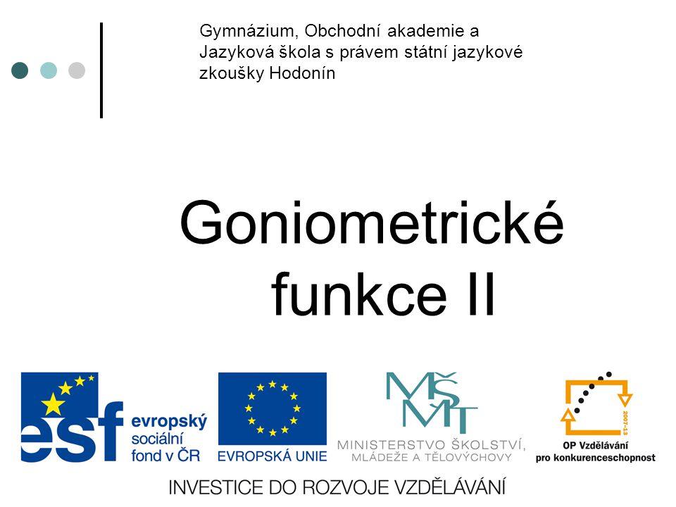 Gymnázium, Obchodní akademie a Jazyková škola s právem státní jazykové zkoušky Hodonín Goniometrické funkce II