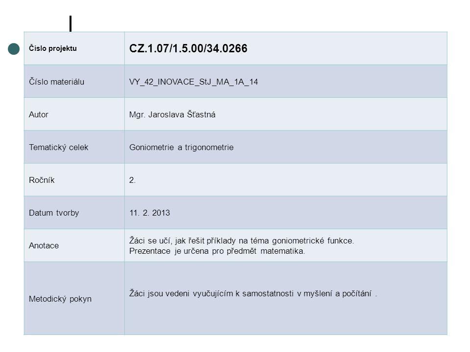 Číslo projektu CZ.1.07/1.5.00/34.0266 Číslo materiáluVY_42_INOVACE_StJ_MA_1A_14 AutorMgr.