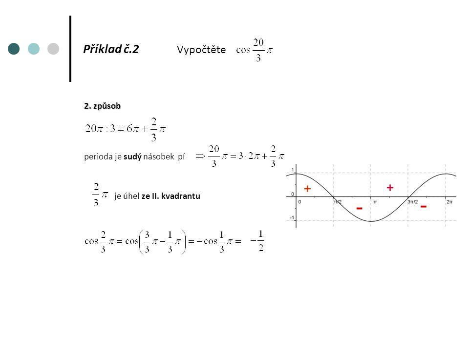 Příklad č.2 Vypočtěte 2. způsob perioda je sudý násobek pí je úhel ze II. kvadrantu