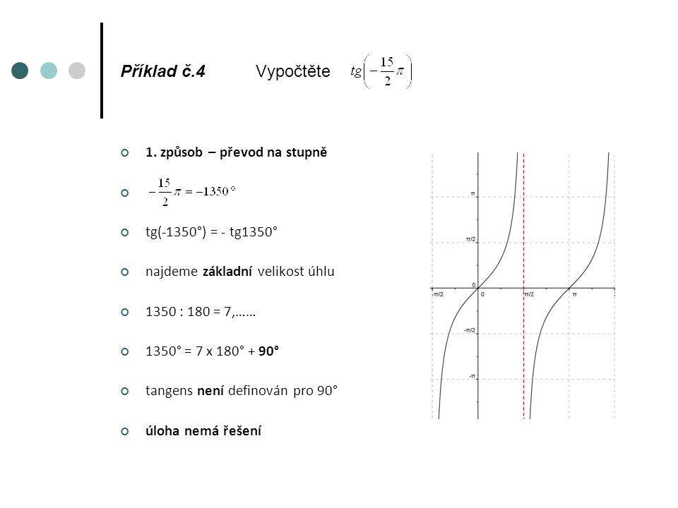 Příklad č.4Vypočtěte 2. způsob funkce není definována pro úloha nemá řešení