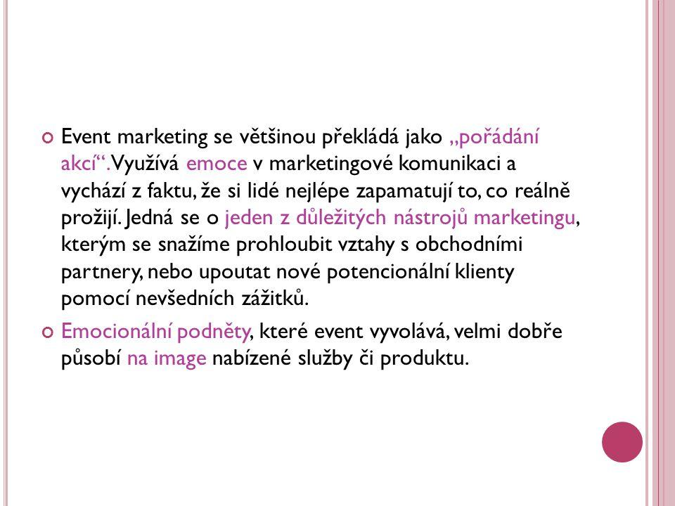 """Event marketing se většinou překládá jako """"pořádání akcí ."""