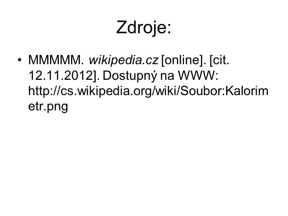 Zdroje: MMMMM. wikipedia.cz [online]. [cit. 12.11.2012]. Dostupný na WWW: http://cs.wikipedia.org/wiki/Soubor:Kalorim etr.png