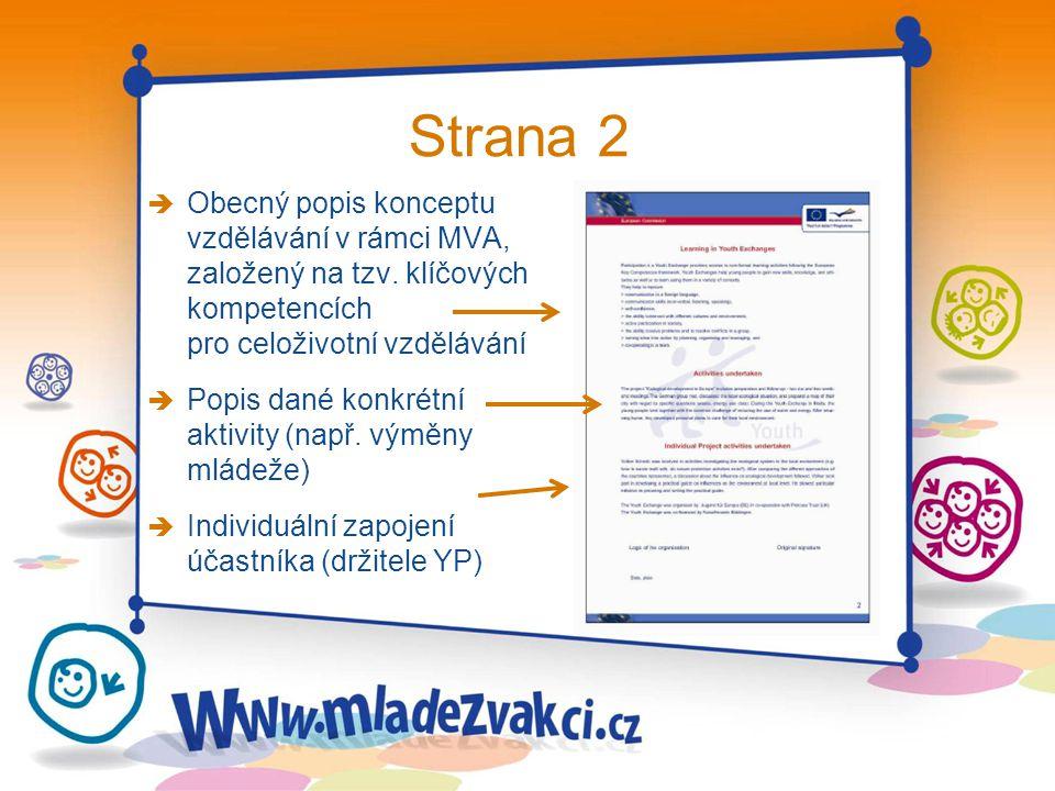 Strana 2 è Obecný popis konceptu vzdělávání v rámci MVA, založený na tzv. klíčových kompetencích pro celoživotní vzdělávání è Popis dané konkrétní akt