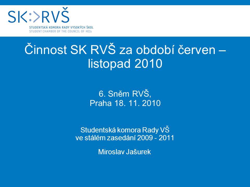 Činnost SK RVŠ za období červen – listopad 2010 6.