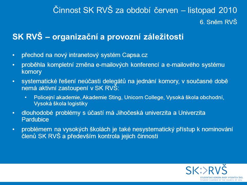 Plán implementace reformy finanční pomoci studentům většina připomínek SK RVŠ nebyla ve verzi předložené vládě zohledněna 28.