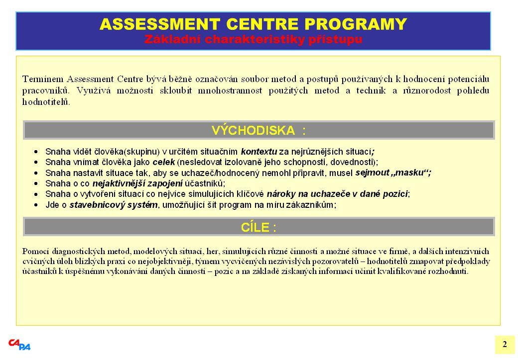 2 ASSESSMENT CENTRE PROGRAMY Základní charakteristiky přístupu