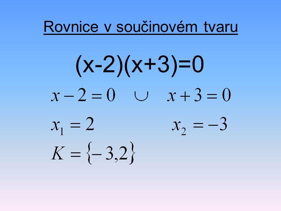 Rovnice v součinovém tvaru (x-2)(x+3)=0