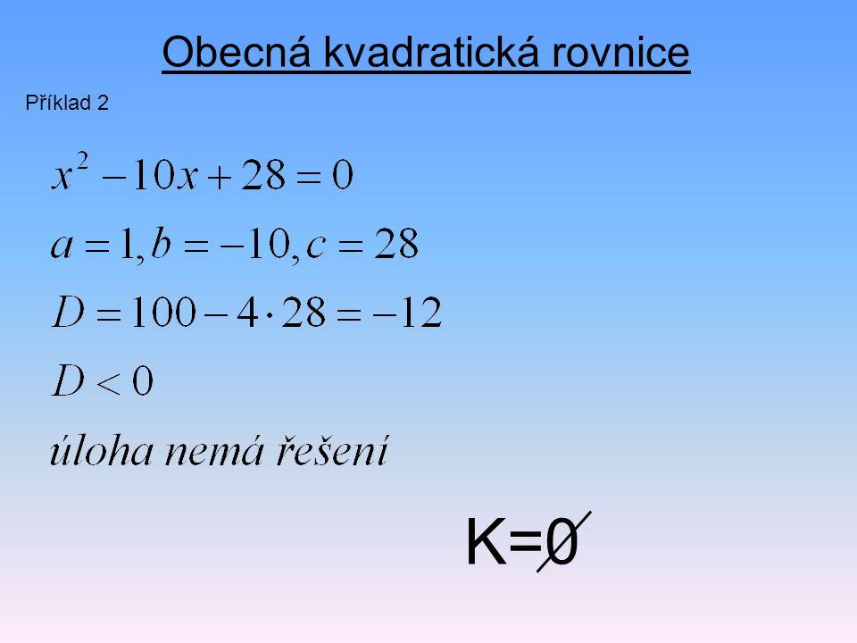 Obecná kvadratická rovnice Příklad 2 K=0