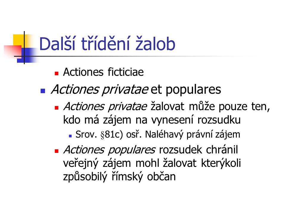 Námitky – 2.příklad Mohou být použity ve sporech in rem Si paret rem, de qua agitur esse A.