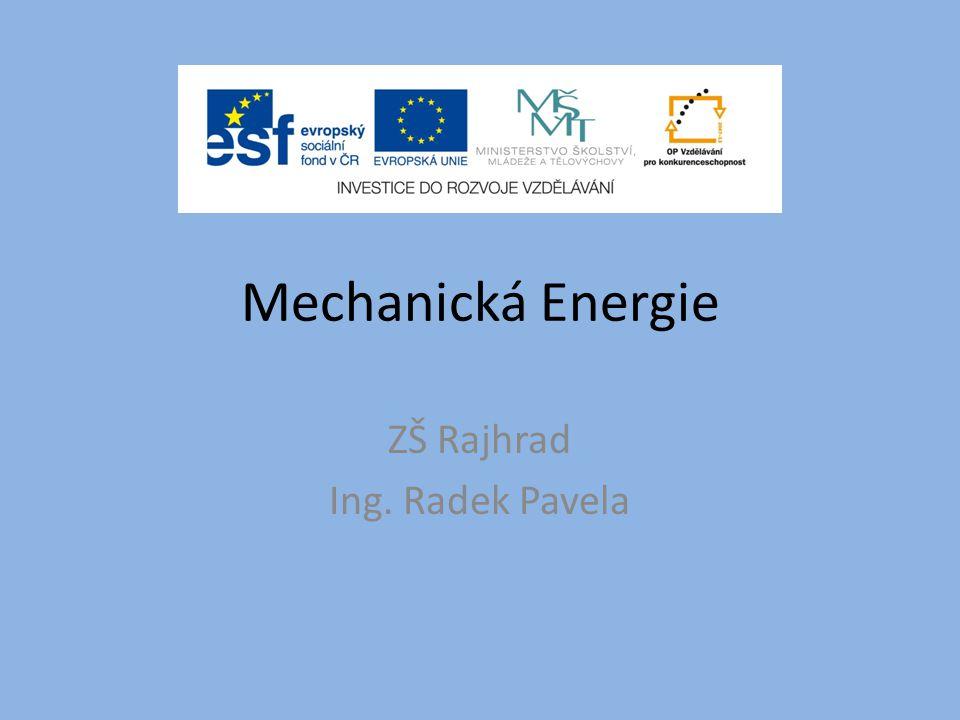 Mechanická Energie ZŠ Rajhrad Ing. Radek Pavela