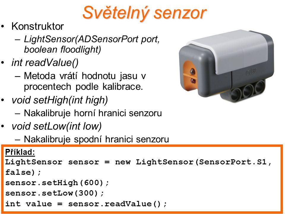 Světelný senzor Konstruktor –LightSensor(ADSensorPort port, boolean floodlight) int readValue() –Metoda vrátí hodnotu jasu v procentech podle kalibrac