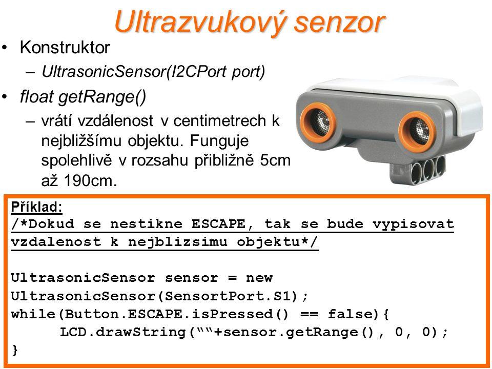 Ultrazvukový senzor Konstruktor –UltrasonicSensor(I2CPort port) float getRange() –vrátí vzdálenost v centimetrech k nejbližšímu objektu. Funguje spole