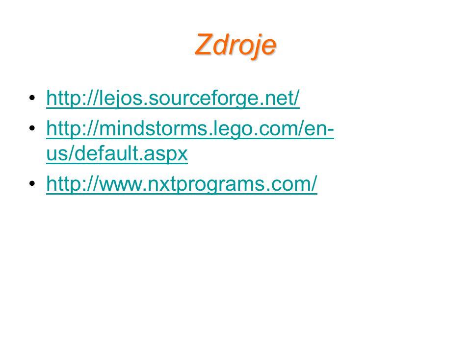 Zdroje http://lejos.sourceforge.net/ http://mindstorms.lego.com/en- us/default.aspxhttp://mindstorms.lego.com/en- us/default.aspx http://www.nxtprogra