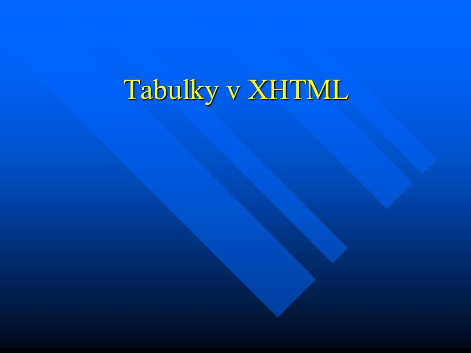 Tabulky v XHTML