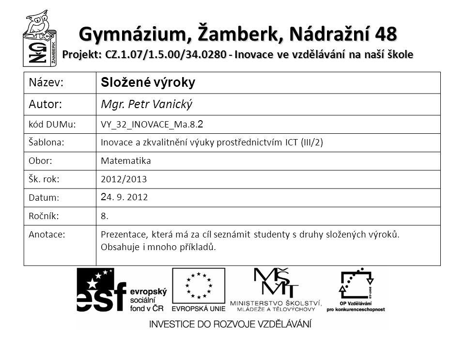 Složené výroky Mgr. Petr Vanický
