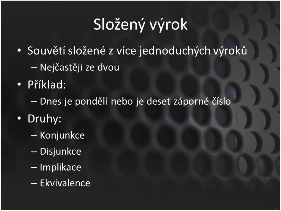 Zdroje: Formální logika (výroky).KRYNICKÝ, Martin.