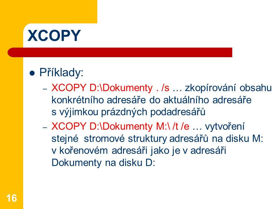 XCOPY Příklady: – XCOPY D:\Dokumenty.