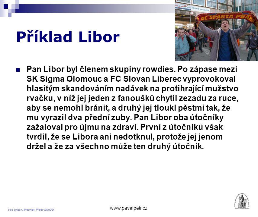 Příklad Libor www.pavelpetr.cz Pan Libor byl členem skupiny rowdies.