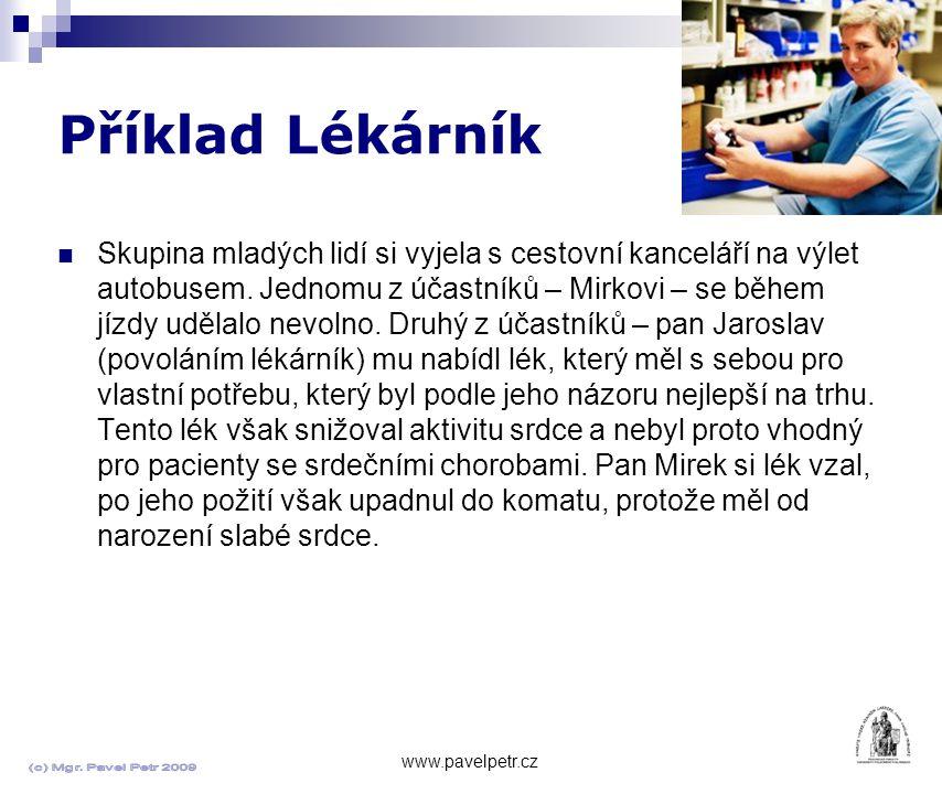 Příklad Lékárník www.pavelpetr.cz Skupina mladých lidí si vyjela s cestovní kanceláří na výlet autobusem.